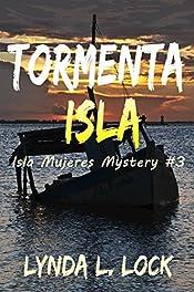 Tormenta Isla: Murder and mayhem on a tiny island in paradise (Isla Mujeres Mystery Book 3)