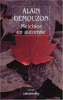 Melchior en automne : roman, Demouzon, Alain
