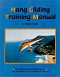 Hang Gliding Training Manual : Learning Hang Gliding Skills for Beginner to Intermediate Pilots, Pagen, Dennis, 093631012X