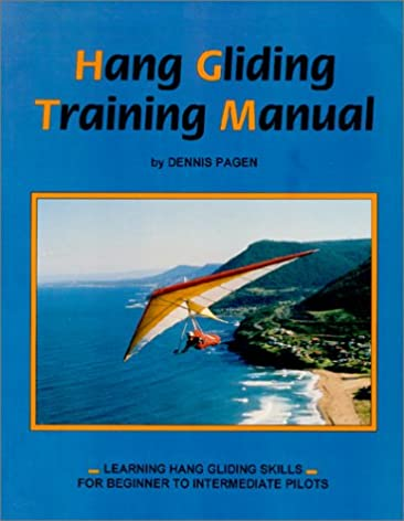 amazon com hang gliding training manual learning hang gliding rh amazon com dennis pagen hang gliding training manual pdf Base Jumping