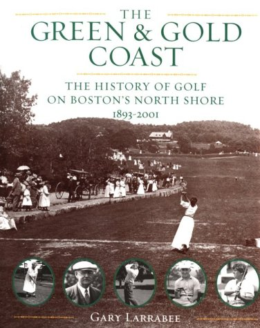 Green and Gold Coast: A History of Golf on Boston's North Shore PDF