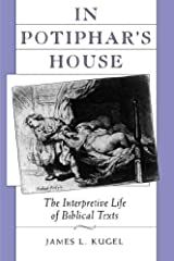 In Potiphar's House: The Interpretive Life of Biblical Texts Paperback