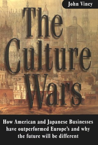 Download The Culture Wars: How American and Japanese Businesses have Outperformed Europe's and why the Future will be Different pdf
