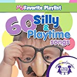 60 Silly and Playtime Songs |  Twin Sisters,Kim Mitzo Thompson,Karen Mitzo Thompson