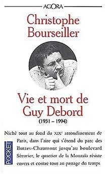 Vie et mort de Guy Debord : 1931-1994 par Bourseiller