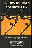 Cakewalks, Rags and Novelties, Allan Sutton, 0967181968