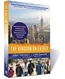 The Kingdom Unleashed: How Jesus' 1st-Century Kingdom Values Are Transforming Thousands of Cultures and Awakening His…