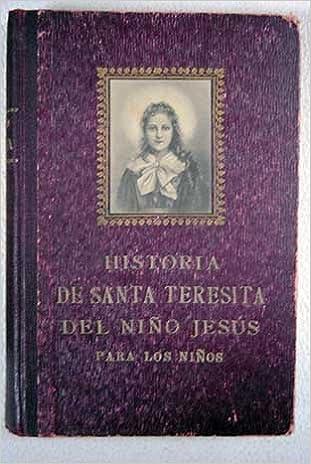Historia de Santa Teresita del Niño Jesús para los niños: R. P. J. Carbonel: Amazon.com: Books