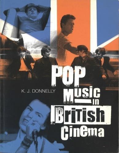 Read Online Pop Music in British Cinema: A Chronicle (BFI Film Classics) ebook