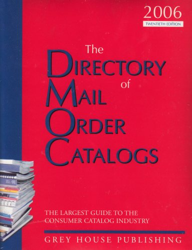 (The Directory of Mail Order Catalogs, 2006: A Comprehensive Guide to Consumer Mail Order Catalog Companies )