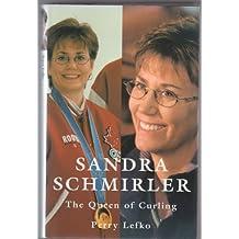 Sandra Schmirler : The Queen of Curling