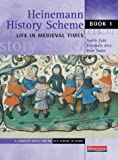 img - for Heinemann History Scheme Book 1: Life in Medieval Times book / textbook / text book