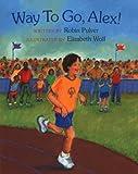 Way to Go, Alex! (Concept Books (Albert Whitman))