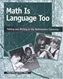 Math Is Language Too : Talking and Writing in the Mathematics Classroom, Whitin, Phyllis and Whitin, David J., 0814121349