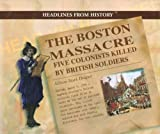 The Boston Massacre, Allison Stark Draper, 0823956709