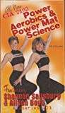 Power Aerobics and Power Mat Science: Featuring Shannon Salisbury & Alison Boyd (CIA 2103)