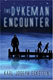 The Dykeman Encounter, Karl Eckstein, 1413726941