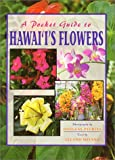 A Pocket Guide to Hawaii's Flowers, Miyano, Leland, 1566471494