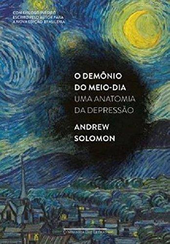 O Demonio do Meio-Dia: Uma Anatomia da Depressao (Em Portugues do Brasil)