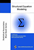 "Structural Equation Modeling: 2015 Edition (Statistical Associates ""Blue Book"" Series Book 14) (English Edition)"