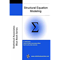 """Structural Equation Modeling: 2015 Edition (Statistical Associates """"Blue Book"""" Series Book 14) (English Edition)"""