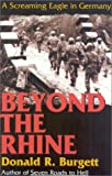 Beyond the Rhine, Donald R. Burgett, 0891416978