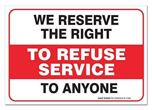 (2 PACK) We Reserve The Right To Refuse Service Sign, Large 10 X 7