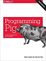 Programming Pig: Dataflow Scripting with Hadoop, 2nd Edition Front Cover