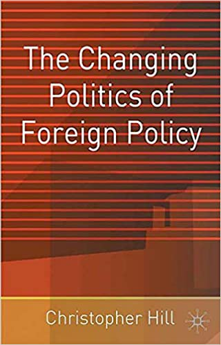 Amazon the changing politics of foreign policy 9780333754238 amazon the changing politics of foreign policy 9780333754238 christopher hill books fandeluxe Image collections