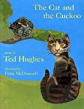 The Cat and the Cuckoo, Ted Hughes, 0761315489