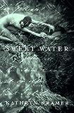 Sweet Water, Kathryn Kramer, 0375400834