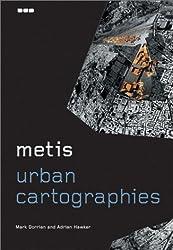 Metis: Urban Cartographies