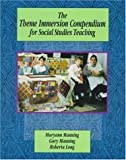 The Theme Immersion Compendium for Social Studies Teaching, Manning, Maryann M. and Long, Roberta, 043508884X