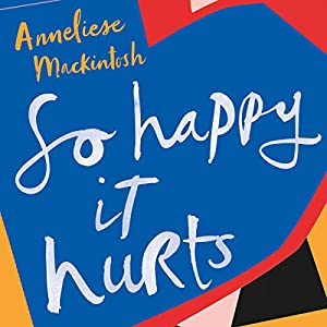 So Happy It Hurts Audiobook
