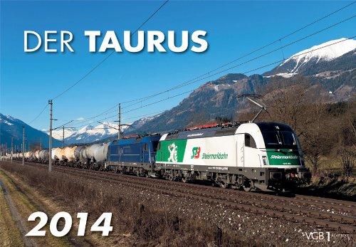 Der Taurus 2014 Kalender: Stars der Schiene