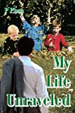 My Life Unraveled, P. Phan, 0595315917
