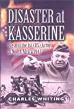 Disaster at Kasserine, Charles Whiting, 0850529824