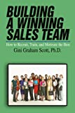 Building a Winning Sales Team, Gini Graham Scott, 0595467725