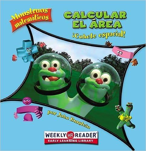 Descarga libros en línea gratis yahoo Calcular el Area: Cohete Espacial! = Calculating Area (Monstruos Matematicos / Math Monsters) en español 0836866665