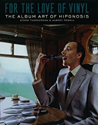 For the Love of Vinyl. The Album Art of Hipgnosis
