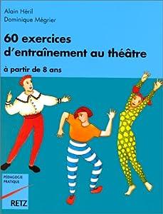 """Afficher """"60 exercices d'entraînement au théâtre"""""""
