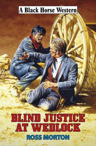 Blind Justice at Wedlock (Black Horse Western) pdf epub