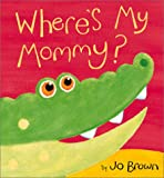 Where's My Mommy?, Jo Brown, 1589250192