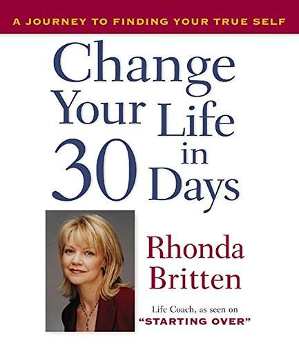 Download Change Your Life in 30 Days: A Journey to Finding Your True Self PDF