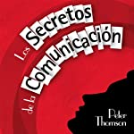 Los Secretos de la Comunicacion [The Secrets of Communication] | Peter Thomson