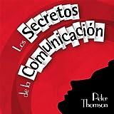 Los Secretos de la Comunicacion [The Secrets of Communication]