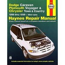 Dodge Caravan, Plymouth Voyager & Chrysler Town & Country ~ 1996 thru 1999 Mini-vans (Haynes Repair Manual)