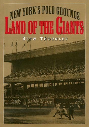 - Land of the Giants: New York's Polo Grounds by Stewart Thornley (2000-09-29)
