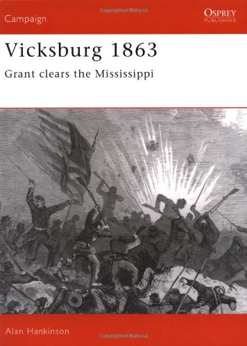 Vicksburg 1863 clears Mississippi Campaign