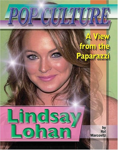 Lindsay Lohan (Popular Culture: A View from the Paparazzi (Hardcover))